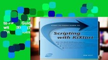 F R E E [D O W N L O A D] Start to Finish Guide to Scripting with KiXtart (Start to Finish Guides