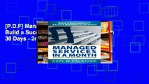 [P.D.F] Managed Services in a Month - Build a Successful It Service Business in 30 Days - 2nd Ed.
