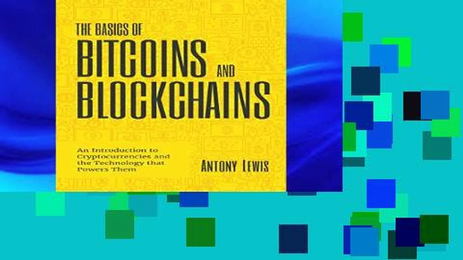 D.O.W.N.L.O.A.D [P.D.F] The Basics of Bitcoins and Blockchains: An Introduction to