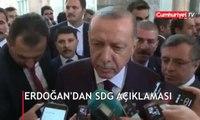Erdoğan'dan SDG açıklaması