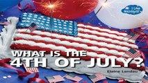 [P.D.F] What Is the 4th of July? (I Like Holidays!) [E.P.U.B]