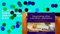[P.D.F] Nursing the Cardiac Patient (Essential Clinical Skills for Nurses Book 28) [E.B.O.O.K]