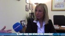 """Arlette Fructus : """"Il faut faire une révolution juridique"""""""