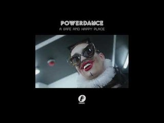 Powerdance  'A Safe and Happy Place Extended Mix'