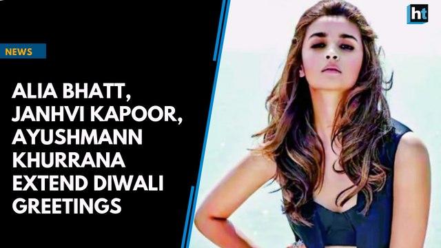 Alia Bhatt, Janhvi Kapoor, Ayushmann Khurrana extend Diwali greetings