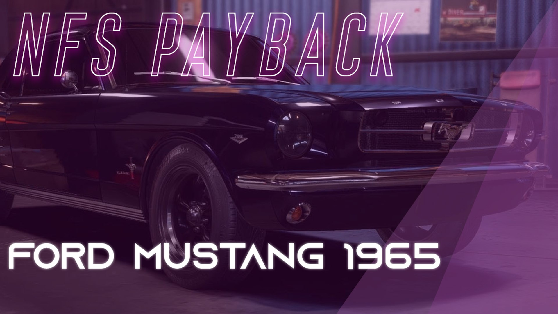 Need for speed payback : Comment avoir les pièce de la Ford Mustang 1965