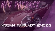 Need for speed payback : Comment avoir les pièces de la Nissan Fairlady 240ZG