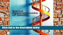 [P.D.F] Social determinants of health: An interdisciplinary approach to social inequality and