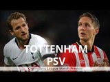 Tottenham v PSV - Champions League Match Preview