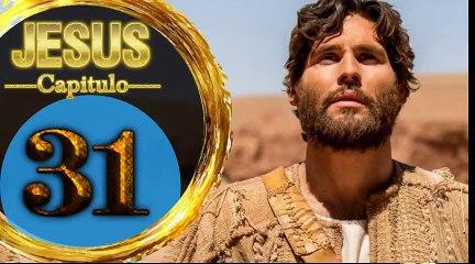 Capitulo 31 JESUS HD Español