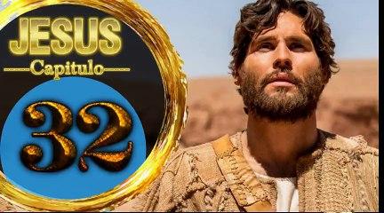 Capitulo 32 JESUS HD Español