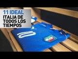 11 ideal | Italia (de todos los tiempos)