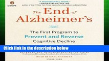 [P.D.F] The End of Alzheimer s: The First Program to Prevent and Reverse Cognitive Decline