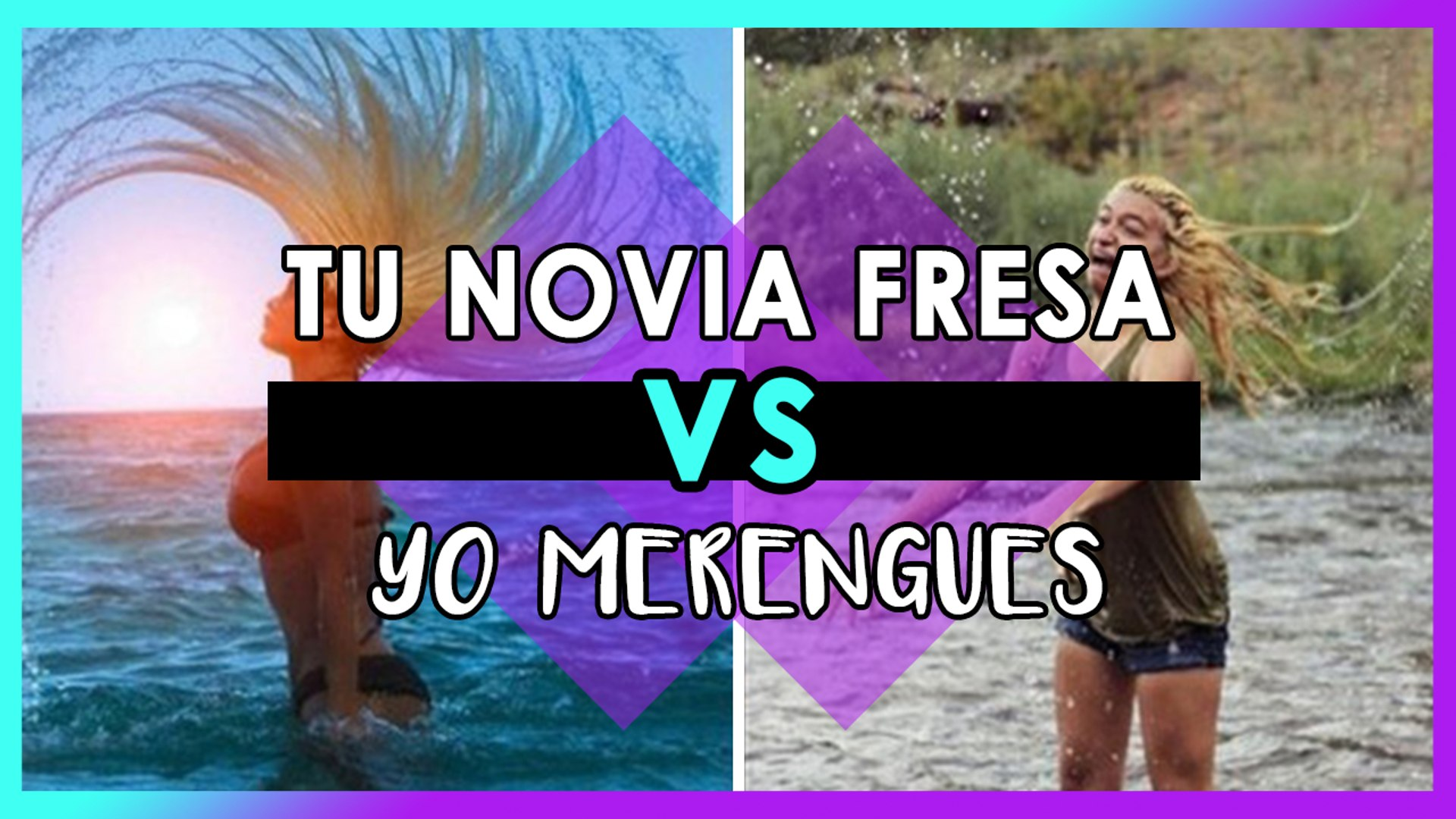 TU NOVIA FRESA VS YO MERENGUES - Vídeo Dailymotion