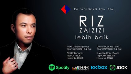 Riz Zaizizi - Lebih Baik (Official Lyric Video)