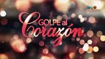 Golpe al Corazón Capitulo 91 - Lunes 12/02/2018