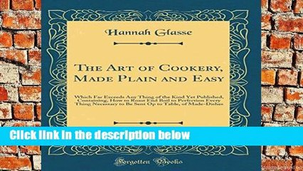 first catch your hare the art of cookery made plain and easy 1747