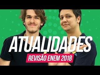 Atualidades   Revisão Enem 2018