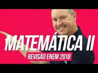 Matemática II   Revisão Enem 2018