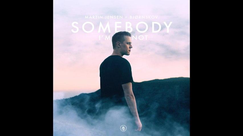 Martin Jensen - Somebody I'm Not