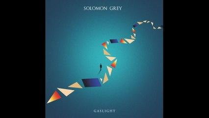 Solomon Grey - Gaslight