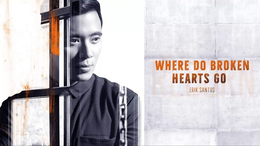 Erik Santos - Where Do Broken Hearts Go (Audio)