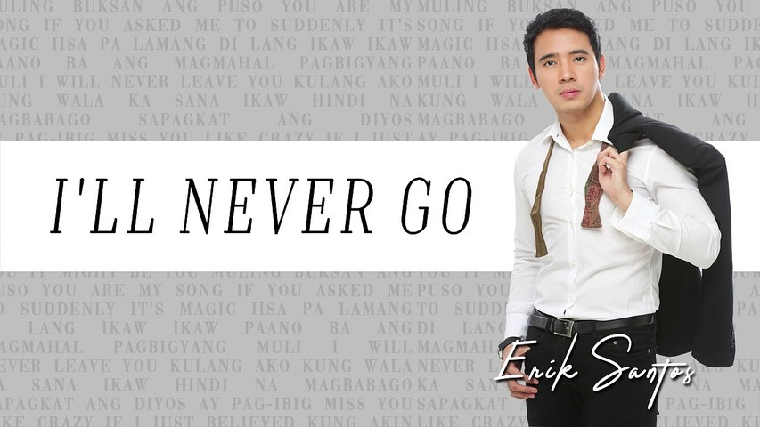 Erik Santos - I'll Never Go (Audio)