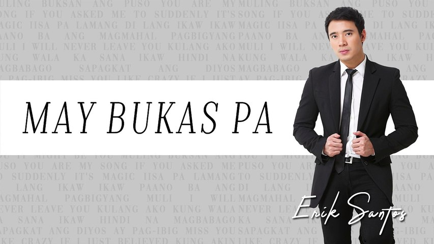 Erik Santos - May Bukas Pa  (Audio)