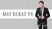 Erik Santos - May Bukas Pa  (Audio)