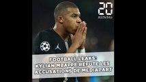 Football Leaks: Kylian Mbappé réfute les accusations de Mediapart