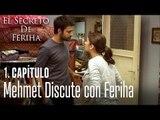 Mehmet discute con Feriha - El Secreto De Feriha Capítulo 1