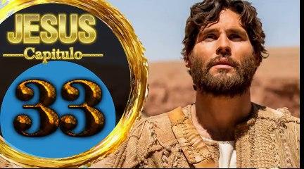 Capitulo 33 JESUS HD Español