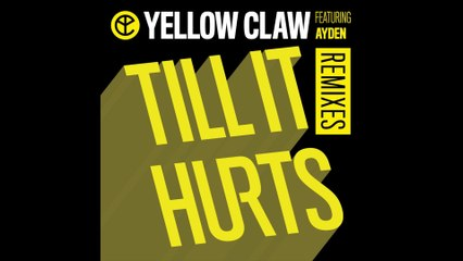 Yellow Claw - Till It Hurts