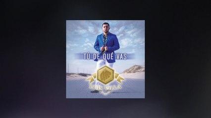 Luis Villa - Tú De Qué Vas
