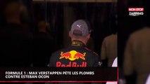 Formule 1 : Max Verstappen pète les plombs contre Esteban Ocon (vidéo)