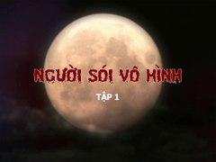 Nguoi Soi Vo Hinh Tap 1 Long Tieng Phim Thai Lan