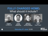 Fully Charged Home - Fully Charged Live 2018 Talk 3