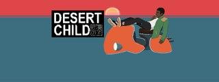 Desert Child - Trailer date de sortie
