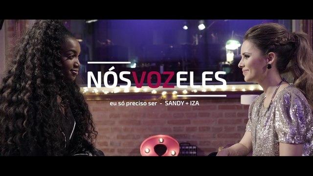 Sandy - Nós VOZ Eles - Episódio: Eu Só Preciso Ser