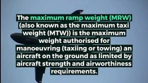 What is MAXIMUM RAMP WEIGHT? What does MAXIMUM RAMP WEIGHT mean? MAXIMUM RAMP WEIGHT meaning - MAXIMUM RAMP WEIGHT definition - MAXIMUM RAMP WEIGHT explanation
