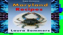D.O.W.N.L.O.A.D [P.D.F] Super Awesome Traditional Maryland Recipes: Crab Cakes, Blue Crab Soup,
