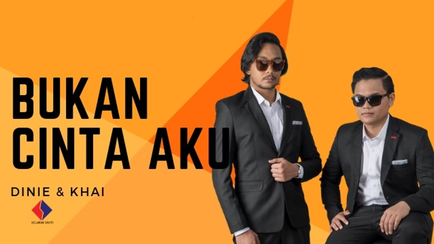 Dinie & Khai - Bukan Cinta Aku (Official Lirik Video)