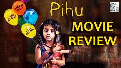 Pihu movie reviews