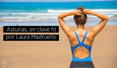 Asturias en clave Fit con Laura Madrueño