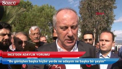 İnce'den İstanbul adaylığı yorumu