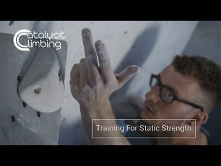 Training For Static Strength | Catalyst Climbing Training Ep.2