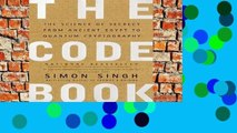 [P.D.F] The Code Book: The Science of Secrecy from Ancient Egypt to Quantum Cryptography