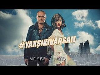Röya və Miri Yusif - #YaxşıKiVarsan (Official Audio)
