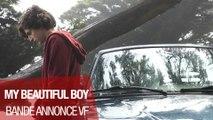 MY BEAUTIFUL BOY (Timothée Chalamet, Steve Carell) - Bande-annonce VF (2018)