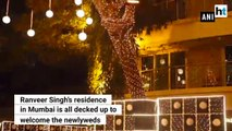 Ranveer Singh's residence all decked up to welcome the newlyweds